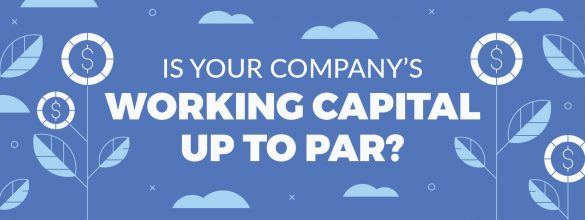 Is your company's working capital up to par?
