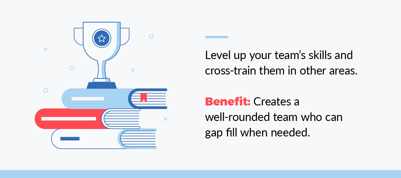 level up your team's skills and cross-train them in other areas
