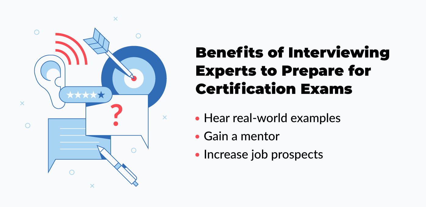 benefits of interviewing experts to prepare for certification exams